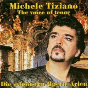Michele Tiziano - Die schönsten Opern-Arien
